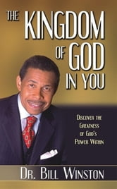 Kingdom of God in You ebook by Bill Winston