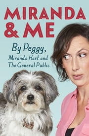 Miranda and Me ebook by Peggy Hart, Miranda Hart