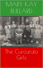 The Curcuruto Girls ebook by Mary Kay Bullard
