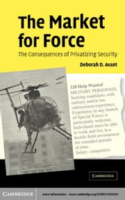 The Market for Force ebook by Avant, Deborah D.
