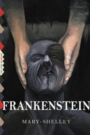 Frankenstein - Illustrated by Lynd Ward ebook by Mary Shelley