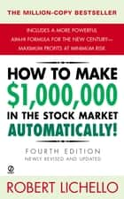 How to Make $1,000,000 in the Stock Market Automatically ebook by Robert Lichello