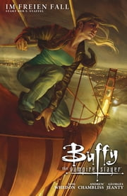Buffy The Vampire Slayer, Staffel 9, Band 1 - Im freien Fall ebook by Andrew Chambliss,Joss Whedon,Georges Jeanty