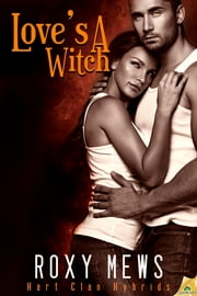 Love's a Witch ebook by Roxy Mews