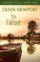Hidden Falls: The Fallout - Part 2 ebook by Olivia Newport