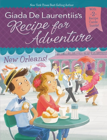 New Orleans! #4 eBook by Giada De Laurentiis