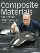 Composite Materials Handbook ebook by John Wanberg