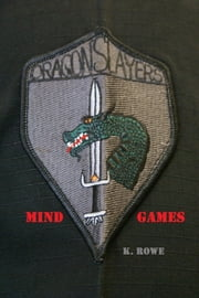 Dragonslayers: Mind Games ebook by K. Rowe