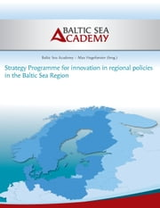 Strategy Programme for innovation in regional policies in the Baltic Sea Region - in English, German and Polish language ebook by