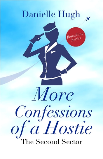More Confessions of a Hostie - The Second Sector ebook by Danielle Hugh