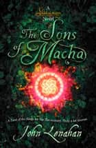 Sons of Macha (Shadowmagic, Book 3) ebook by John Lenahan