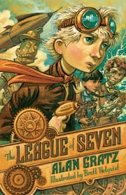 The League of Seven ebook by Alan Gratz,Brett Helquist