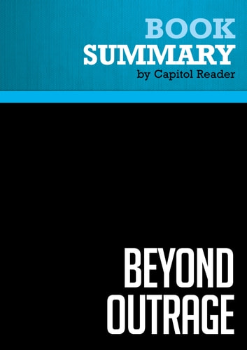 Summary of Beyond Outrage: What Has Gone With Our Economy and Our Democracy, and How to Fix It - Robert B. Reich ebook by Capitol Reader
