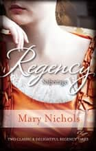 Regency Sabotage/Bachelor Duke/Runaway Miss ebook by Mary Nichols