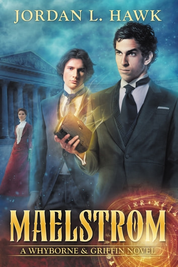 Maelstrom - A Whyborne & Griffin Novel ebook by Jordan L. Hawk