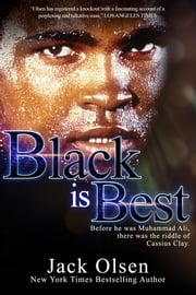 Black is Best - The Riddle of Cassius Clay ebook by Jack Olsen