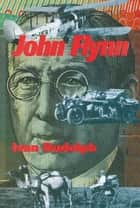 John Flynn ebook by Ivan Rudolph