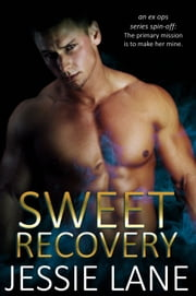 Sweet Recovery ebook by Jessie Lane