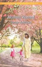 Mommy Wanted (Mills & Boon Love Inspired) ebook by Renee Andrews