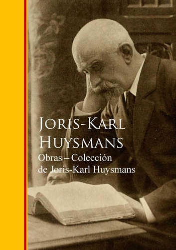 Obras - Coleccion de Joris-Karl Huysmans eBook by Joris-Karl Huysmans