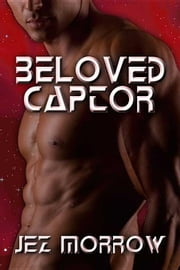 Beloved Captor ebook by Morrow, Jez