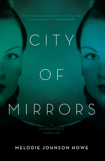 City of Mirrors - A Diana Poole Thriller ebook by Melodie Johnson Howe