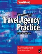 Manual of Travel Agency Practice ebook by Jane Archer,Gwenda Syratt
