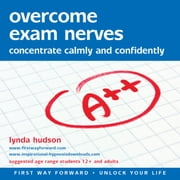 Overcome Exam Nerves - Concentrate calmly and confidently audiobook by Lynda Hudson