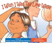 I Wish I Was Tall Like Willie ebook by Kathryn Heling,Deborah Hembrook,Bonnie Adamson