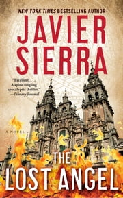 The Lost Angel - A Novel ebook by Javier Sierra