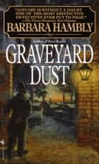 Graveyard Dust - A Novel of Suspense ebook by Barbara Hambly