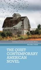 The quiet contemporary American novel ebook by Rachel Sykes, Sharon Monteith