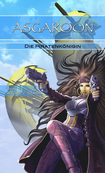 ASGAROON - Die Piratenkönigin - Science Fiction ebook by Allan J. Stark