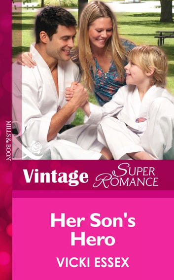 Her Son's Hero (Mills & Boon Vintage Superromance) (Hometown U.S.A., Book 22) ebook by Vicki Essex