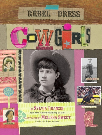 Rebel in a Dress: Cowgirls eBook by Sylvia Branzei