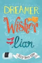 Dreamer, Wisher, Liar eBook by Charise Mericle Harper