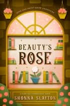 Beauty's Rose ebook by Shonna Slayton