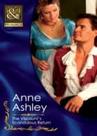 The Viscount's Scandalous Return (Mills & Boon Historical) ebook by Anne Ashley