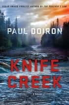 Knife Creek - A Mike Bowditch Mystery ebook by Paul Doiron