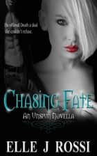 Chasing Fate ebook by Elle J Rossi