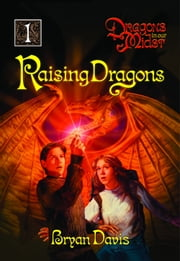 Raising Dragons ebook by Bryan Davis