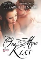 One More Kiss ebook by Elizabeth Lennox