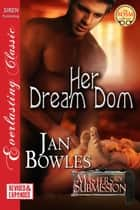 Her Dream Dom ebook by Jan Bowles