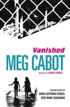 Vanished: When Lightning Strikes & Code Name Cassandra ebook by Meg Cabot