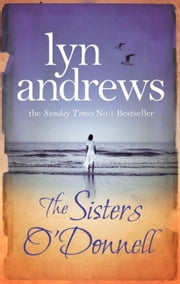 The Sisters O'Donnell ebook by Lyn Andrews