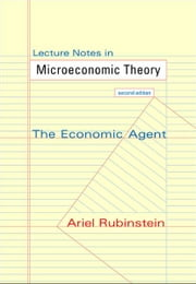 Lecture Notes in Microeconomic Theory - The Economic Agent ebook by Ariel Rubinstein