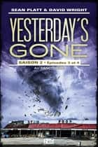 Yesterday's gone - saison 2 - tome 2 - épisodes 3 et 4 ebook by Sean PLATT, David WRIGHT
