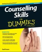 Counselling Skills For Dummies ebook by Gail Evans