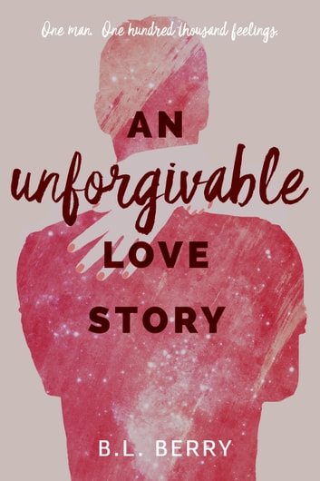 An Unforgivable Love Story ebook by B.L. Berry
