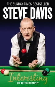 Interesting - My Autobiography ebook by Steve Davis